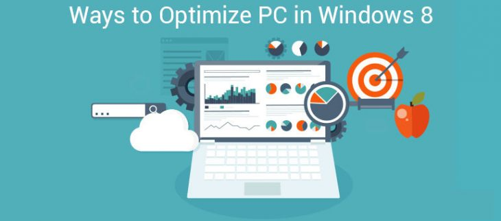 How to optimize pc in windows8?