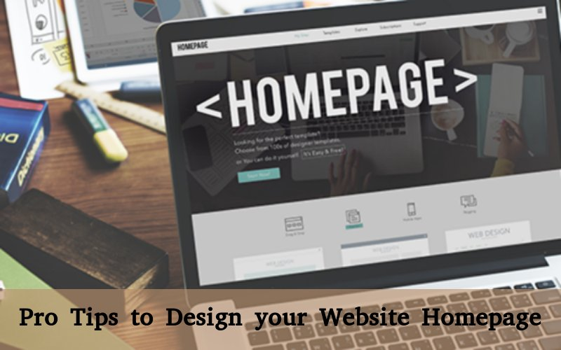 Pro Tips to Design a Homepage that Visitors will Love