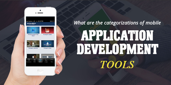 What are the categorizations of mobile application development tools