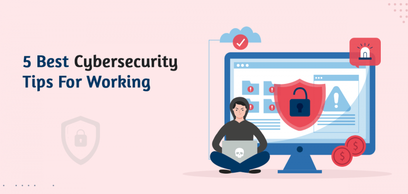 Cyber Security Tips for Working