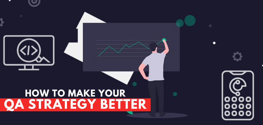 How to Make QA Strategy Better