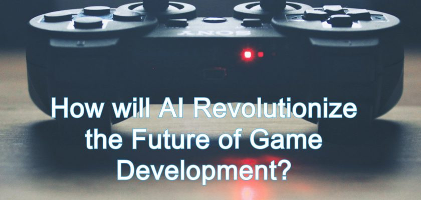 AI Revolutionise Future of Game Development