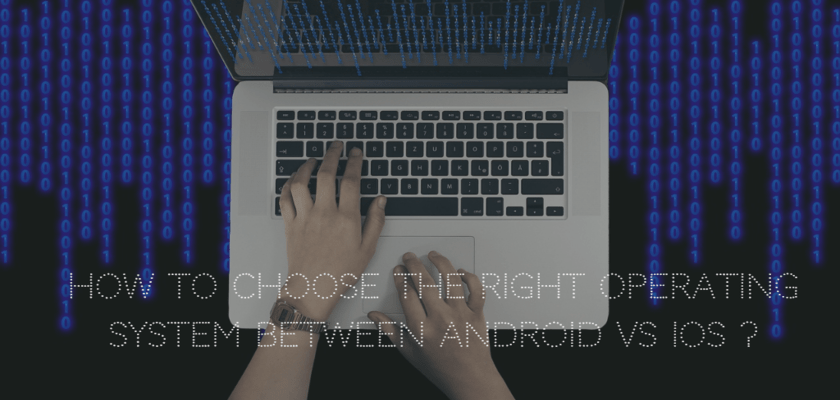 How to Choose Between Android and iOS operating system
