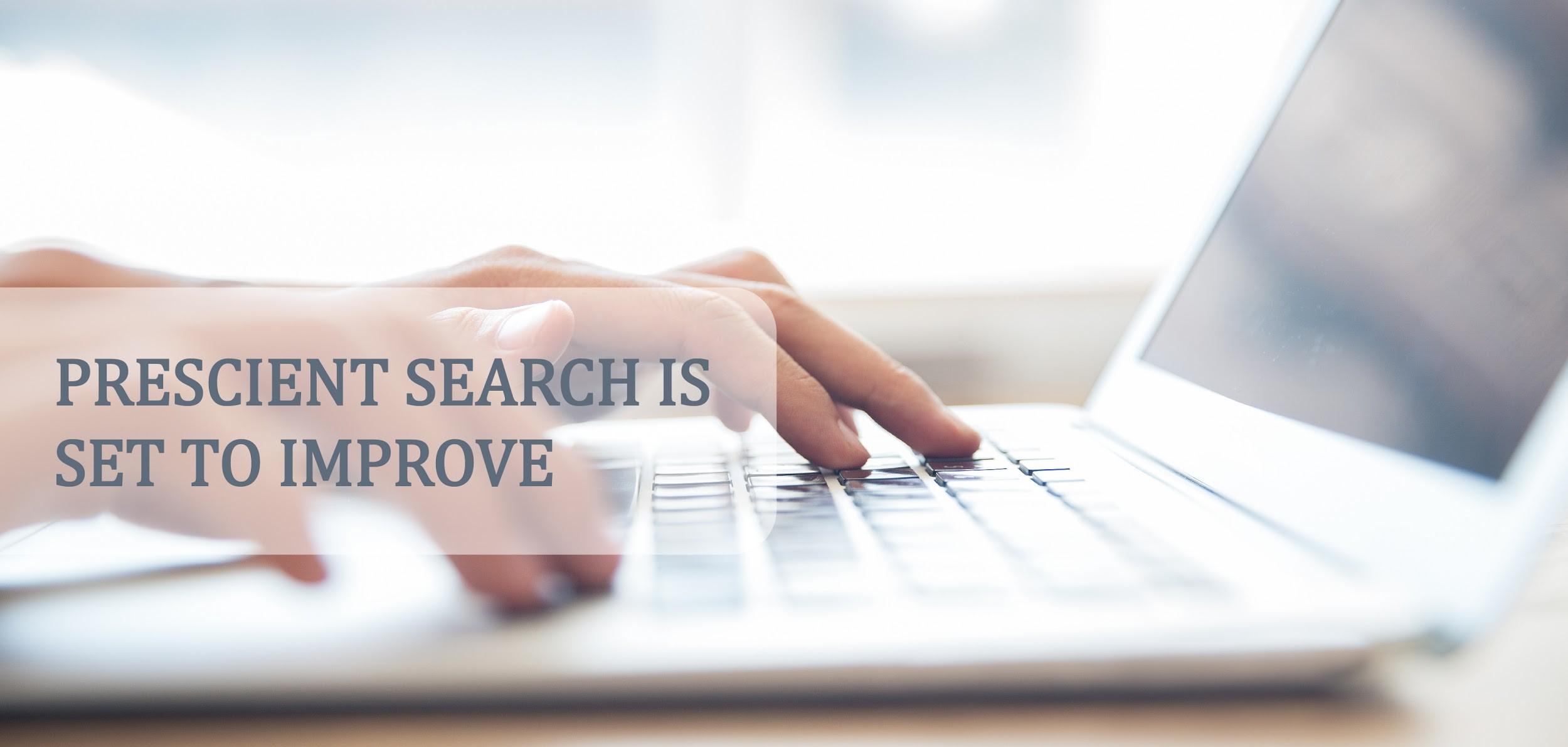 Prescient Search