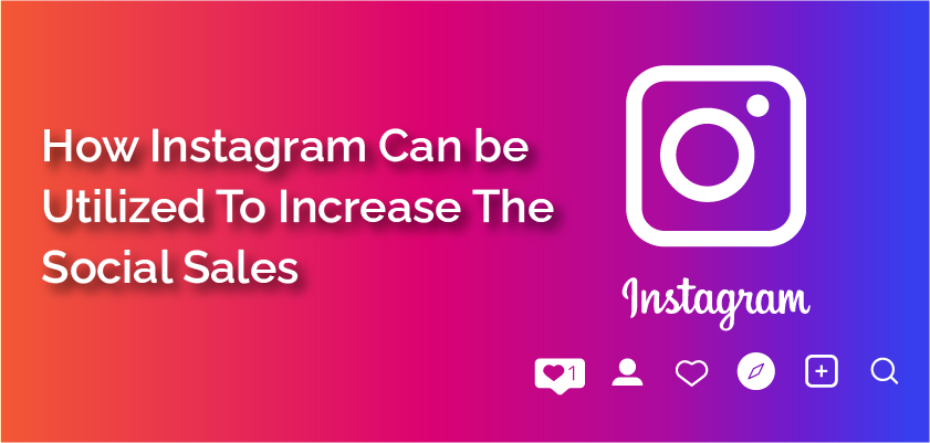 How Instagram Can be Utilized to Increase sales