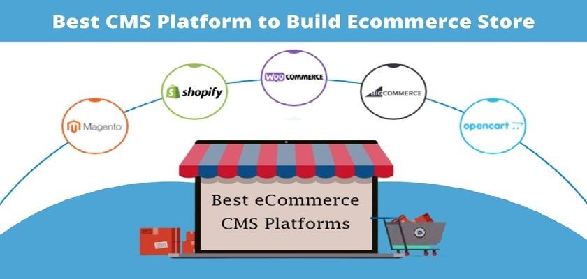 Best CMS Platforms to Build eCommerce Website