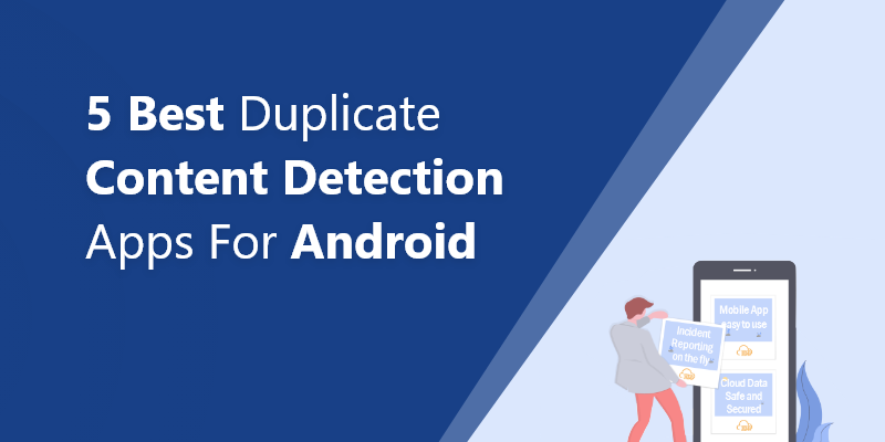 Best Duplicate Content Detection Apps for Android