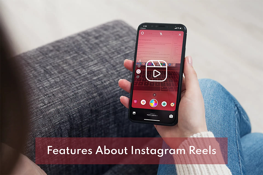 Features About Instagram Reels
