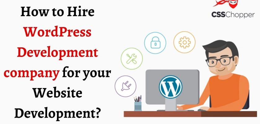 How to Hire a WordPress Development Company for Your Website Development?